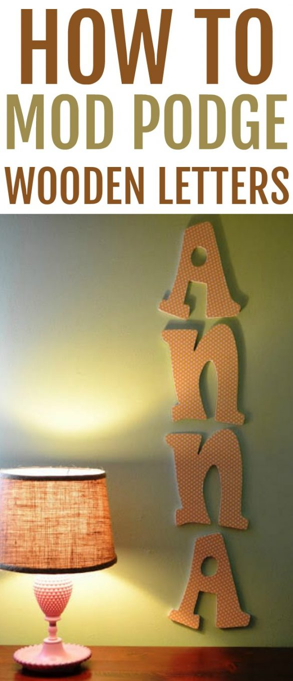 Learn how to easily Mod Podge wooden letters with scrapbook paper using this quick and easy tutorial. Great gift giving idea for nurseries or kids rooms.