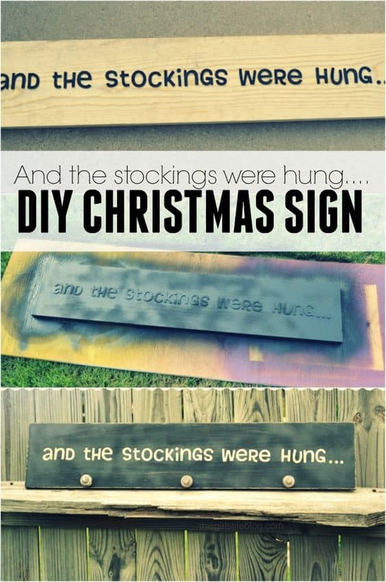 And the Stockings Were Hung by the chimney with care... This is a great idea for those who don't have a fireplace to hang stockings.  #Christmas #DIYSigns #DIYChristmasSign