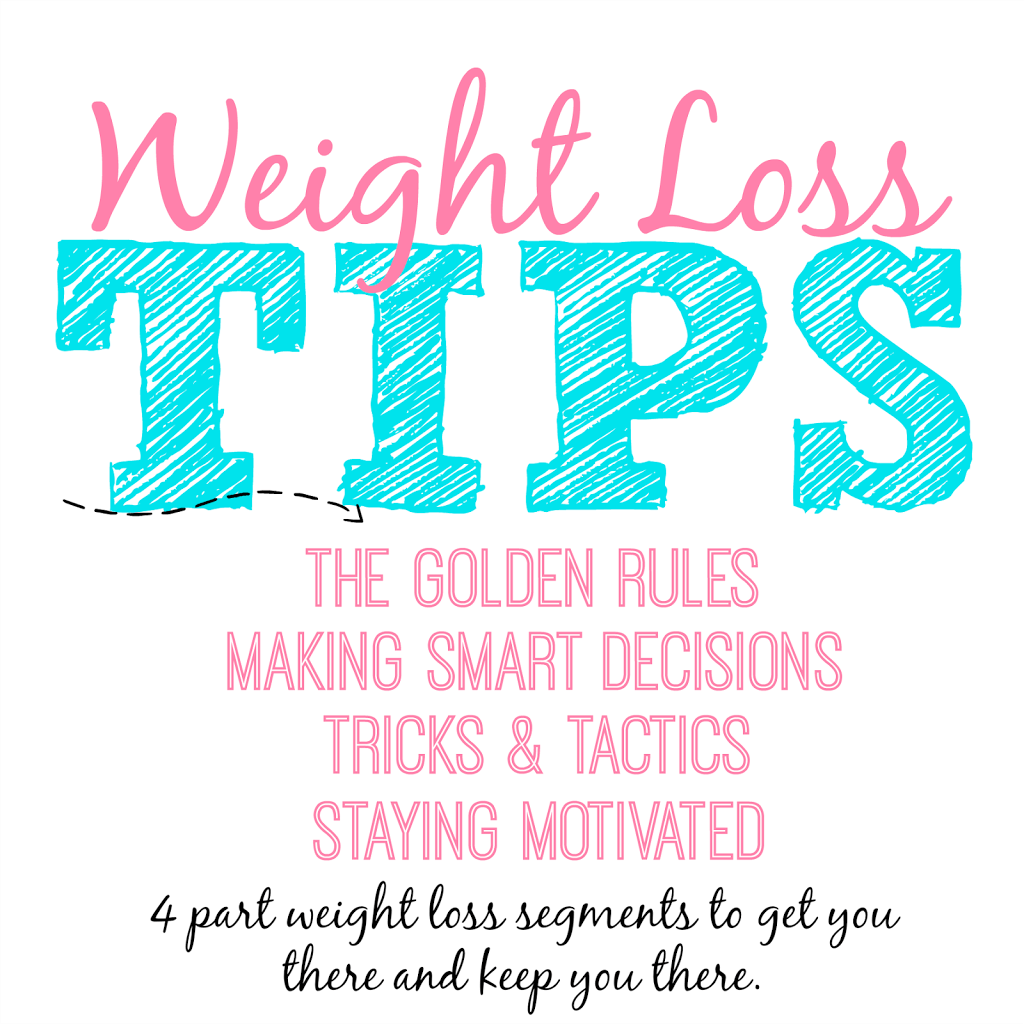 Weight Loss Tips: A 4 Part Segment | This Girl's Life Blog
