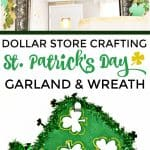 Create your own luck with these super cute St. Patrick's Day Garland and Wreath crafts. All of the materials are found at your local dollar store and are inexpensive and incredibly easy to make. #StPatricksDay #StPatricksDayCrafts #StPatricksDayWreath #StPatricksDayGarland