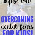 Tips on overcoming dental fears for kids!
