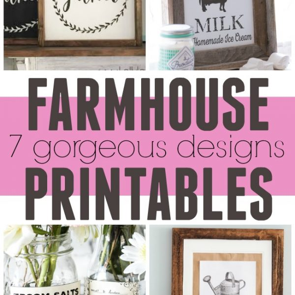 Farmhouse Printables – 7 Gorgeous Designs!