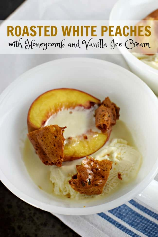 Celebrate this summer with this tasty and delicious treat, Roasted White Peaches with Honeycomb and Vanilla Ice Cream. YUM!