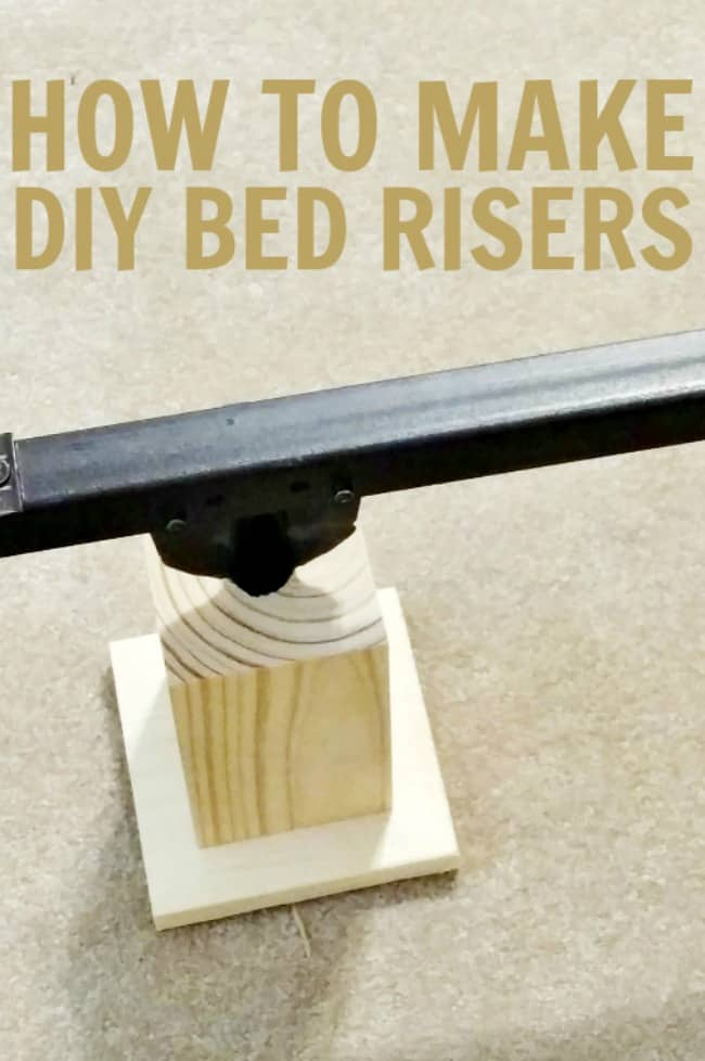 DIY bed risers are a simple solution for a short bed or when you need more under bed storage. You can make these super simple DIY bed risers for less than $15.