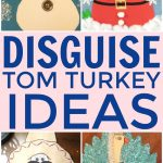 Help save Tom from getting eaten this Thanksgiving with these fun ideas to disguise Tom turkey. A great imaginative craft for the whole family.